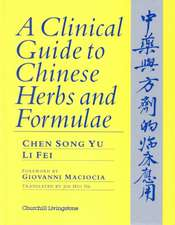 A Clinical Guide to Chinese Herbs and Formulae