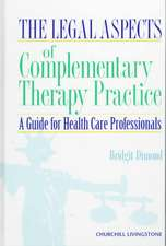 The Legal Aspects of Complementary Therapy Practice: A Guide for Healthcare Professionals