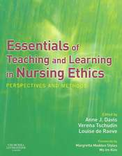 Essentials of Teaching and Learning in Nursing Ethics: Perspectives and Methods