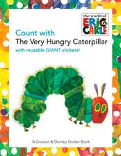 Count with the Very Hungry Caterpillar [With Giant Reusable Stickers]