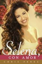 Para Selena, Con Amor = To Selena, with Love
