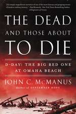 The Dead And Those About To Die: D-Day: The Big Red One at Omaha Beach