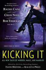 Kicking It: All New Tales of Murder, Magic and Manolos