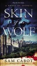 Skin Of The Wolf: A Novel of Secrets