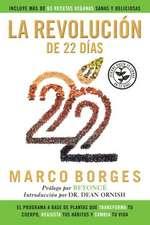 La Revolucion de 22 Dias:  El Programa a Base de Plantas Que Transforma Tu Cuerpo, Reajusta Tu Habitos y CA Mbia Tu Vida