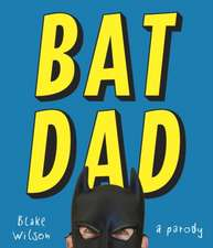 Batdad:  A Parody