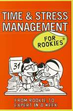 Time & Stress Management for Rookies. [Frances Kay]