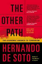 The Other Path: The Economic Answer to Terrorism
