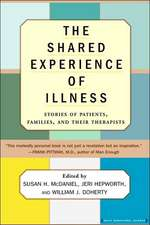The Shared Experience Of Illness: Stories of Patients, Families, and Their Therapists