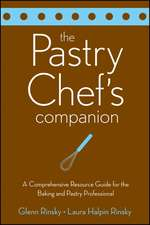 The Pastry Chef′s Companion: A Comprehensive Resource Guide for the Baking and Pastry Professional