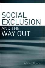 Social Exclusion and the Way Out: An individual and community response to human social dysfunction