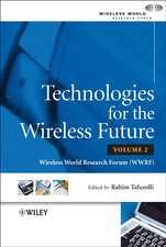 Technologies for the Wireless Future: Wireless World Research Forum (WWRF)