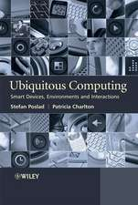 Ubiquitous Computing: Smart Devices, Environments and Interactions