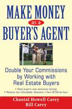 Make Money as a Buyer′s Agent: Double Your Commissions by Working with Real Estate Buyers