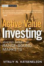 Active Value Investing: Making Money in Range–Bound Markets