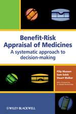 Benefit–Risk Appraisal of Medicines: A Systematic Approach to Decision–making