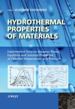 Hydrothermal Properties of Materials: Experimental Data on Aqueous Phase Equilibria and Solution Properties at Elevated Temperatures and Pressures