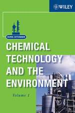 Kirk-Othmer Chemical Technology and the Environment, Volume 1:  What the World Wants from America--And What We Need in Return