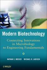 Modern Biotechnology: Connecting Innovations in Microbiology and Biochemistry to Engineering Fundamentals