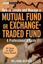 How to Create and Manage a Mutual Fund or Exchange–Traded Fund: A Professional′s Guide