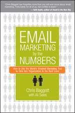 Email Marketing By the Numbers: How to Use the World′s Greatest Marketing Tool to Take Any Organization to the Next Level