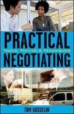 Practical Negotiating: Tools, Tactics & Techniques