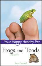 Frogs and Toads: Your Happy Healthy PetTM