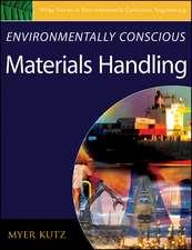 Environmentally Conscious Materials Handling