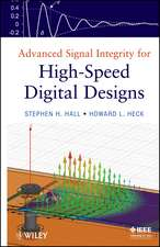 Advanced Signal Integrity for High–Speed Digital Designs