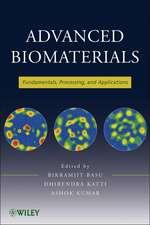 Advanced Biomaterials: Fundamentals, Processing, and Applications