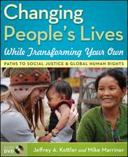 Changing People′s Lives While Transforming Your Own: Paths to Social Justice and Global Human Rights