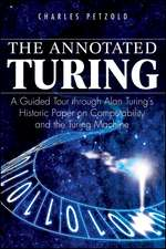 The Annotated Turing: A Guided Tour Through Alan Turing′s Historic Paper on Computability and the Turing Machine