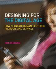 Designing for the Digital Age: How to Create Human–Centered Products and Services