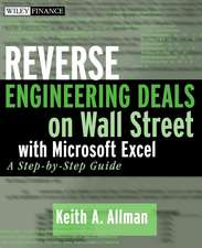 Reverse Engineering Deals on Wall Street with Microsoft Excel: A Step–by–Step Guide + Website