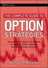 The Complete Guide to Option Strategies: Advanced and Basic Strategies on Stocks, ETFs, Indexes, and Stock Index Futures