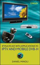 IP Multicast with Applications to IPTV and Mobile DVB–H
