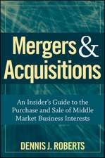 Mergers & Acquisitions: An Insider′s Guide to the Purchase and Sale of Middle Market Business Interests