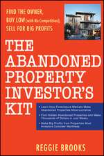 The Abandoned Property Investor′s Kit: Find the Owner, Buy Low (with No Competition), Sell for Big Profits
