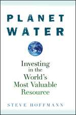 Planet Water: Investing in the World′s Most Valuable Resource