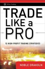 Trade Like a Pro: 15 High–Profit Trading Strategies