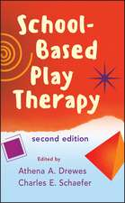 School-Based Play Therapy:  A Strengths-Based Approach