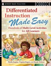 Differentiated Instruction Made Easy: Hundreds of Multi–Level Activities for All Learners