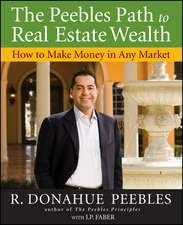 The Peebles Path to Real Estate Wealth: How to Make Money in Any Market