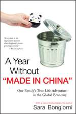 """A Year Without """"Made in China"""": One Family′s True Life Adventure in the Global Economy"""
