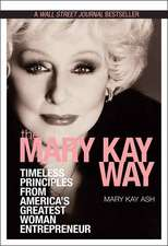 The Mary Kay Way: Timeless Principles from America′s Greatest Woman Entrepreneur