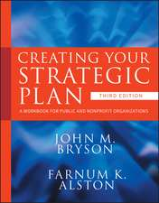 Creating Your Strategic Plan: A Workbook for Public and Nonprofit Organizations