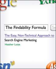 The Findability Formula: The Easy, Non–Technical Approach to Search Engine Marketing