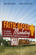 Faith–Based Marketing: The Guide to Reaching 140 Million Christian Customers