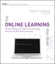 The Online Learning Idea Book: Proven Ways to Enhance Technology–Based and Blended Learning Volume Two