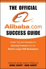 The Official Alibaba.com Success Guide: Insider Tips and Strategies for Sourcing Products from the World′s Largest B2B Marketplace